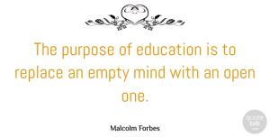 Travel Quotes, Malcolm Forbes Quote About Inspirational, Education, Travel: The Purpose Of Education Is...