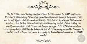 Tony Asaro Quote About Appliances, Backup, Capacity, Customers, Data: The Reo Disk Based Backup...