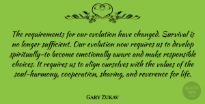 Choices Quotes, Gary Zukav Quote About Choices, Soul, Survival: The Requirements For Our Evolution...