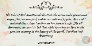 Mitt Romney Quote About Country, Moon, Night: The Soles Of Neil Armstrongs...