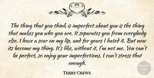 Terry Crews Quote About Everybody, Hated, Imperfect, Scar, Separates: The Thing That You Think...