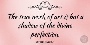 Art Quotes, Michelangelo Quote About Christian, Art, Shadow Work: The True Work Of Art...
