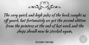 Sales Quotes, Hansie Cronje Quote About Book, Caught, Edition, High, Last: The Very Quick And High...