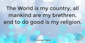 Wisdom Quotes, Thomas Paine Quote About Inspirational, Life, Wisdom: The World Is My Country...