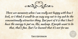 Tavi Gevinson Quote About Attractive, Easy, Learned, Moments, People: There Are Moments When I...