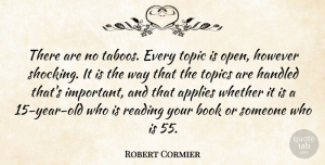 Book Quotes, Robert Cormier Quote About Book, Reading, Years: There Are No Taboos Every...