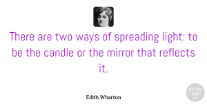 Birthday Quotes, Edith Wharton Quote About Inspirational, Life, Birthday: There Are Two Ways Of...