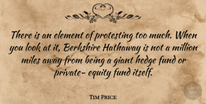 Tim Price Quote About Element, Equity, Fund, Giant, Miles: There Is An Element Of...
