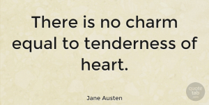 Inspiring Quotes, Jane Austen Quote About Inspiring, Girly, Heart: There Is No Charm Equal...