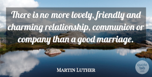 Love Quotes, Martin Luther Quote About Love, Relationship, Family: There Is No More Lovely...