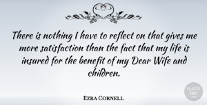 Ezra Cornell Quote About Children, Giving, Wife: There Is Nothing I Have...