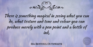 Bottles Quotes, Ida Rentoul Outhwaite Quote About Magic, Bottles, Texture: There Is Something Magical In...