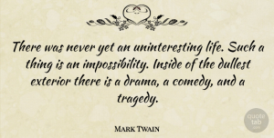 Mark Twain Quote About Inspirational, Life, Nature: There Was Never Yet An...