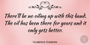 Clarence Clemons Quote About American Musician: Therell Be No Oiling Up...