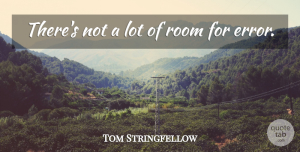 Tom Stringfellow Quote About Room: Theres Not A Lot Of...