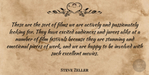Steve Zeller Quote About Actively, Alike, Audiences, Emotional, Excellent: These Are The Sort Of...