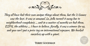 Terry Goodman Quote About Athletes, Complaints, Due, Games, Hooked: They All Have Had Their...