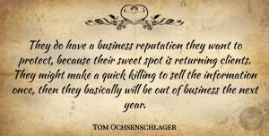 Tom Ochsenschlager Quote About Basically, Business, Information, Might, Next: They Do Have A Business...