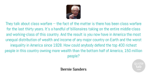 Bernie Sanders Quote About Country, Years, Class: They Talk About Class Warfare...