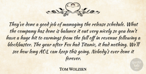 Tom Wolzien Quote About Aol, Balance, Company, Earnings, Fall: Theyve Done A Good Job...