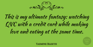 Ghana Quotes, Yasmine Bleeth Quote About Ghana, Making Love, Cards: This Is My Ultimate Fantasy...