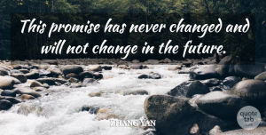 Zhang Yan Quote About Changed, Promise: This Promise Has Never Changed...