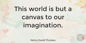 Life Quotes, Henry David Thoreau Quote About Inspirational, Life, Inspiring: This World Is But A...