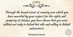 Thomas Jackson Quote About Broad, Country, Defend, Extent, Property: Through The Broad Extent Of...