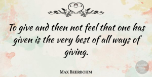 Kindness Quotes, Max Beerbohm Quote About Kindness, Giving, Way: To Give And Then Not...