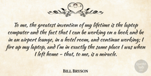 Book Quotes, Bill Bryson Quote About Book, Home, Airports: To Me The Greatest Invention...