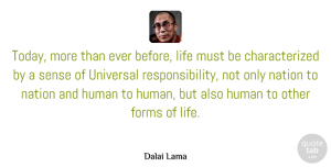 Inspiration Quotes, Dalai Lama Quote About Peace, Nature, Inspiration: Today More Than Ever Before...