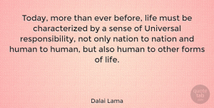 Nature Quotes, Dalai Lama Quote About Peace, Nature, Inspiration: Today More Than Ever Before...