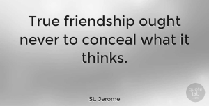 Friendship Quotes, St. Jerome Quote About Friendship, Thinking, Catholic: True Friendship Ought Never To...