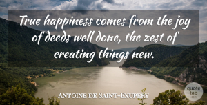 Creativity Quotes, Antoine de Saint-Exupery Quote About Happiness, Creativity, Zest For Life: True Happiness Comes From The...