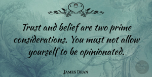 Trust Quotes, James Dean Quote About Trust, Two, Belief: Trust And Belief Are Two...