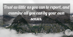 Trust Quotes, Samuel Johnson Quote About Trust, Littles, Reports: Trust As Little As You...