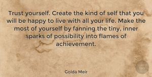 Happiness Quotes, Golda Meir Quote About Motivational, Happiness, Trust: Trust Yourself Create The Kind...