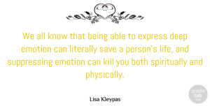 Both Quotes, Lisa Kleypas Quote About Both, Express, Life, Literally, Save: We All Know That Being...