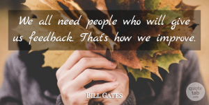 People Quotes, Bill Gates Quote About Inspirational, Giving, People: We All Need People Who...