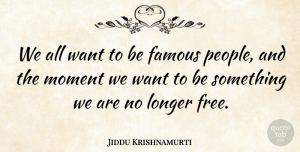 Truth Quotes, Jiddu Krishnamurti Quote About Love, Life, Truth: We All Want To Be...