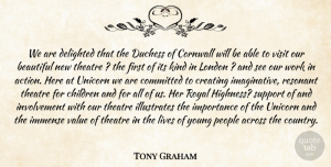 Tony Graham Quote About Across, Beautiful, Children, Committed, Cornwall: We Are Delighted That The...