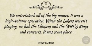 Tony Fasulo Quote About Kings, Lakers: We Entertained All Of The...