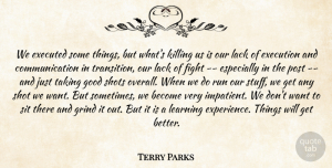 Terry Parks Quote About Communication, Execution, Fight, Good, Grind: We Executed Some Things But...