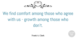 Adversity Quotes, Frank A. Clark Quote About Spiritual, Adversity, Christian Inspirational: We Find Comfort Among Those...