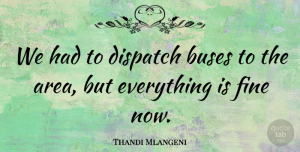 Thandi Mlangeni Quote About Buses, Fine: We Had To Dispatch Buses...