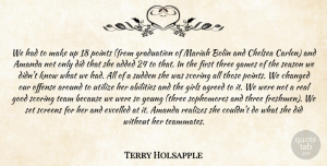 Terry Holsapple Quote About Added, Agreed, Amanda, Changed, Chelsea: We Had To Make Up...