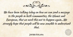 Hope Quotes, Javier Solana Quote About Both, Happen, Hope, Islamic, Message: We Have Been Talking Today...