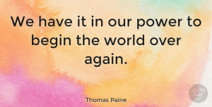 Change Quotes, Thomas Paine Quote About Change, Motivation, 4th Of July: We Have It In Our...