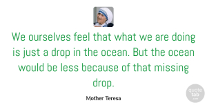 Inspiration Quotes, Mother Teresa Quote About Beach, Ocean, Inspiration: We Ourselves Feel That What...