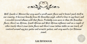 Lee Ritenour Quote About Country, Couple, Latin: Well Smoke N Mirrors Has...